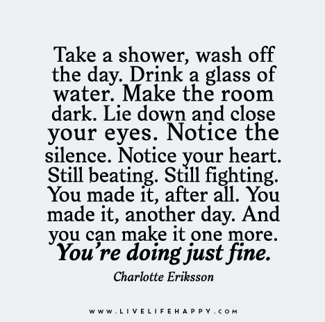 Take a shower, wash off the day. Drink a glass of water. Make the room dark. Lie down and close your eyes.