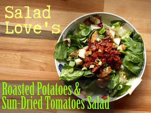 Salad Love's Roasted Potatoes & Sun-Dried Tomatoes Salad