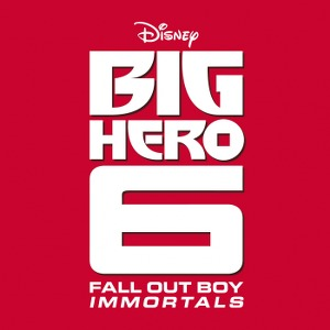 "Fall Out Boy – Immortals (From ""Big Hero 6"")"