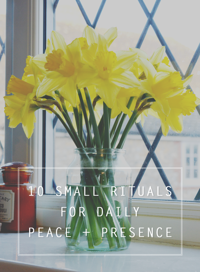 10 small rituals for daily peace and presence