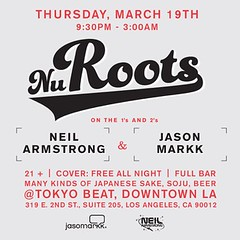 3/19  - Thursday - NuRoots at Tokyo Beat LA w/ Jason Markk