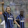 #balotelli #ibrahimovic #football #soccer #quote #inter #milan