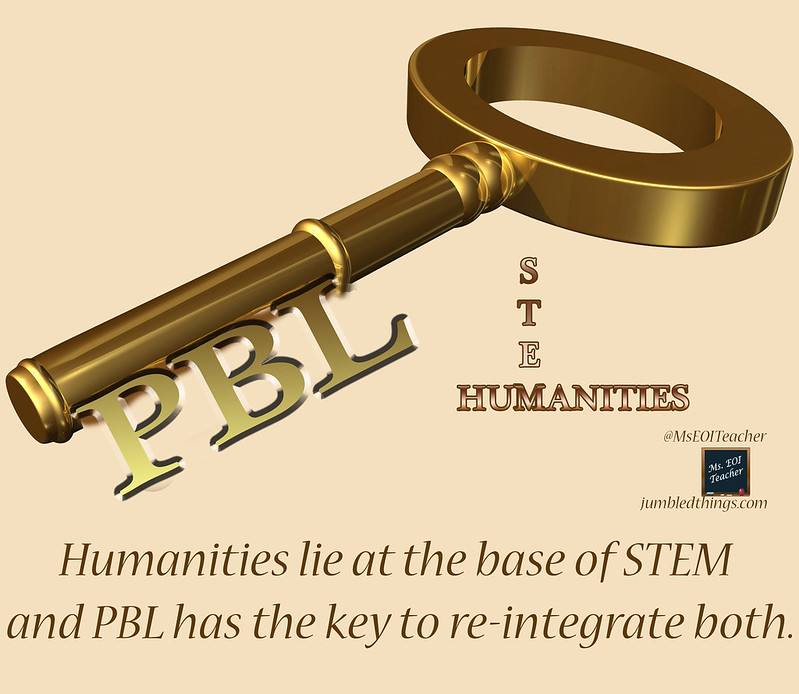 PBL - Humanities lie at the base of STEM