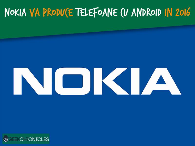 Nokia va produce telefoane cu Android in 2016