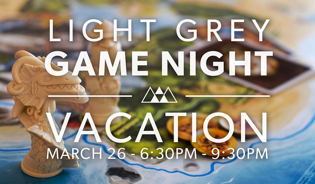 Light Grey Game Night: Vacation