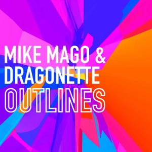 Dragonette & Mike Mago – Outlines