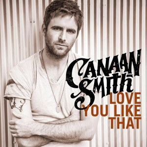 Canaan Smith – Love You Like That