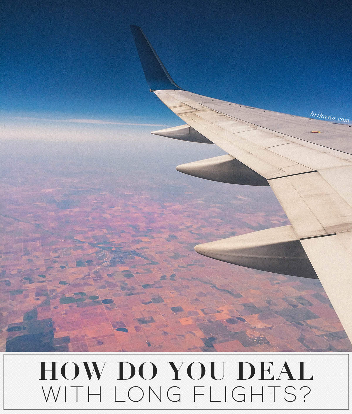 How Do You Deal with Long Flights?