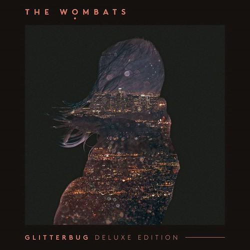 The Wombats - Glitterbug [Deluxe Edition]