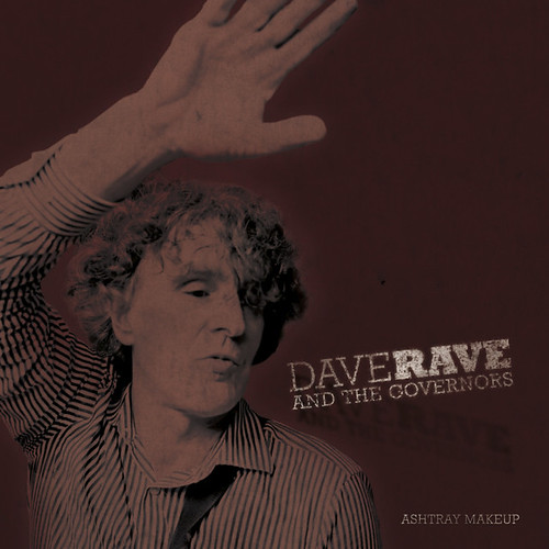 "Dave Rave and the Governors ""Ashtray Makeup"" (2014)"
