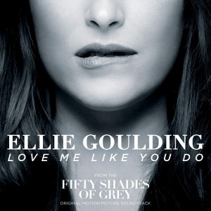"Ellie Goulding – Love Me Like You Do (From ""Fifty Shades Of Grey"")"