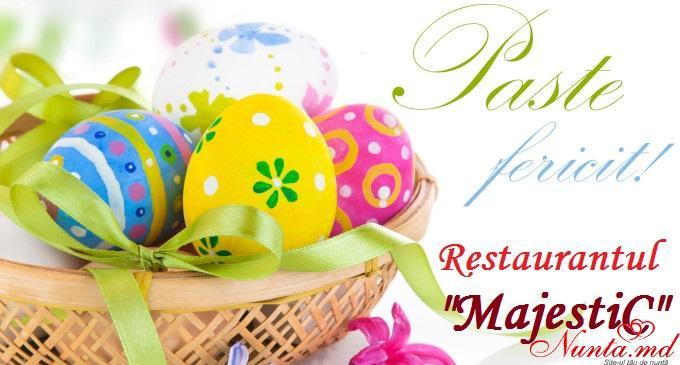 """""""MajestiC"""" - modern, deosebit, accesibil!  > Paste Fericit! Impreuna cu Restaurantul """"MajestiC"""""""
