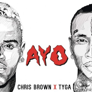 Chris Brown & Tyga – Ayo