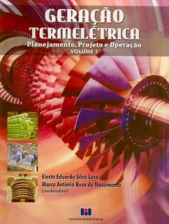 Geração termelétrica: planejamento, projeto e operação: volume 1