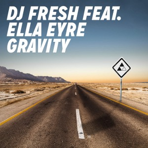 DJ Fresh – Gravity (feat. Ella Eyre)