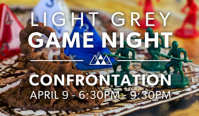 Light Grey Game Night: Confrontation