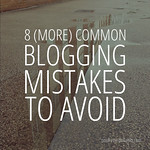 Blogging tips: 8 (more) common blogging mistakes to avoid