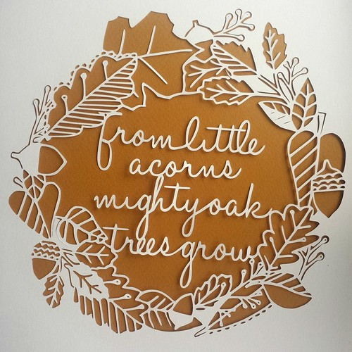 From Little Acorns Quote Papercut