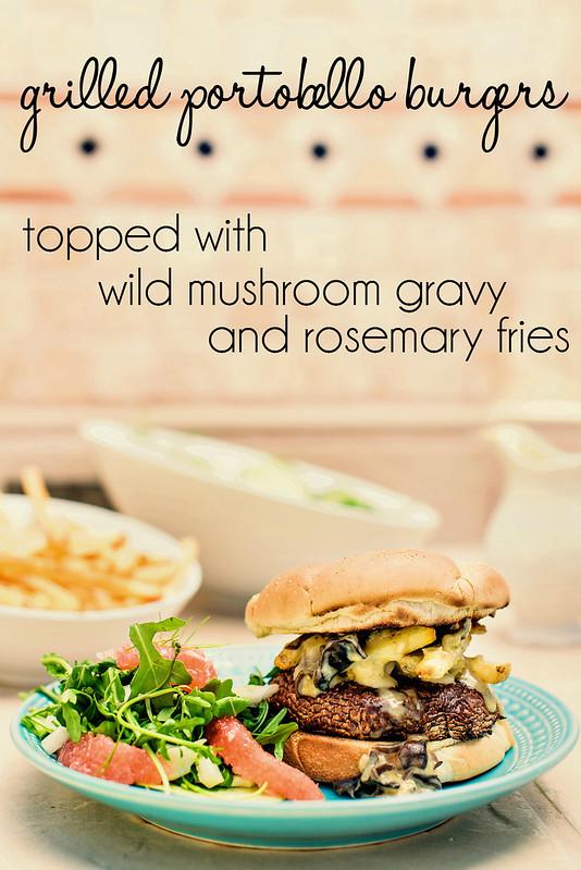 grilled portobello burgers + wild mushroom gravy ...
