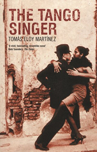 The Tango Singer by Tomas Eloy Martinez