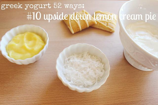 greek yogurt 52 ways: no. 10 upside down lemon cream pie
