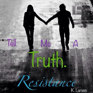 Resistance-Tell Me A Truth