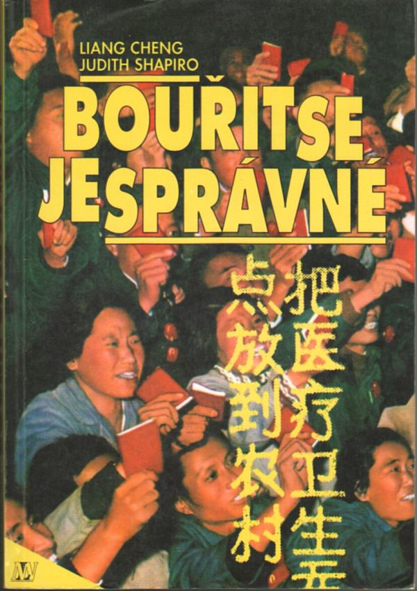 Kniha Bouřit se je správné, Liang Cheng, Judith Shapiro