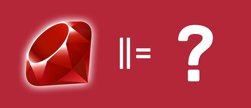 ruby_or_equal