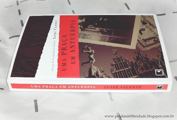 livro, Uma Praça em Antuérpia, Luize Valente, Record, resenha, comprar, Segunda Guerra Mundial, nazismo, Aristides Sousa Mendes, Portugal, trechos