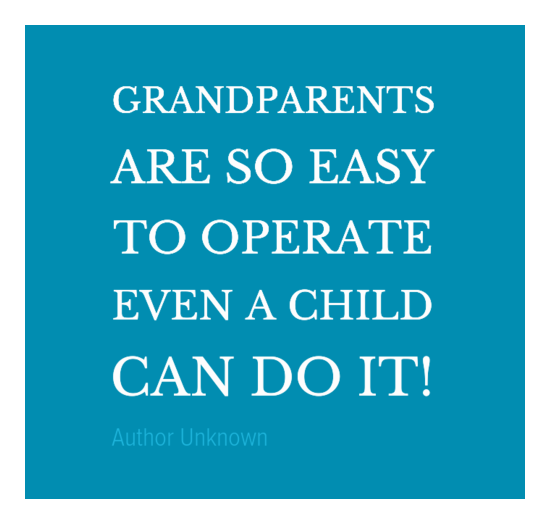 Grandparents are so easy quote