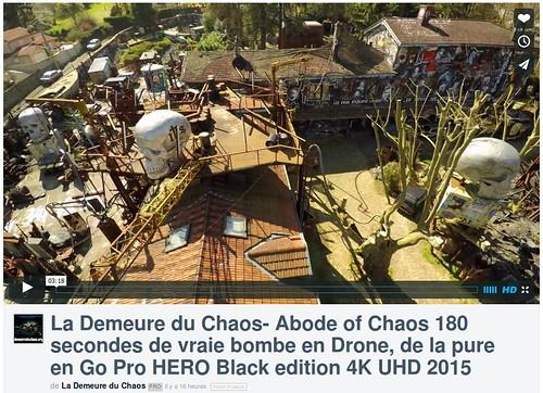 thierry Ehrmann: la Demeure du Chaos- Abode of Chaos 180 secondes de vraie bombe en Drone, de la pure en Go Pro HERO Black edition 4K UHD 2015