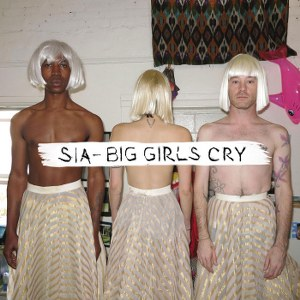 Sia – Big Girls Cry