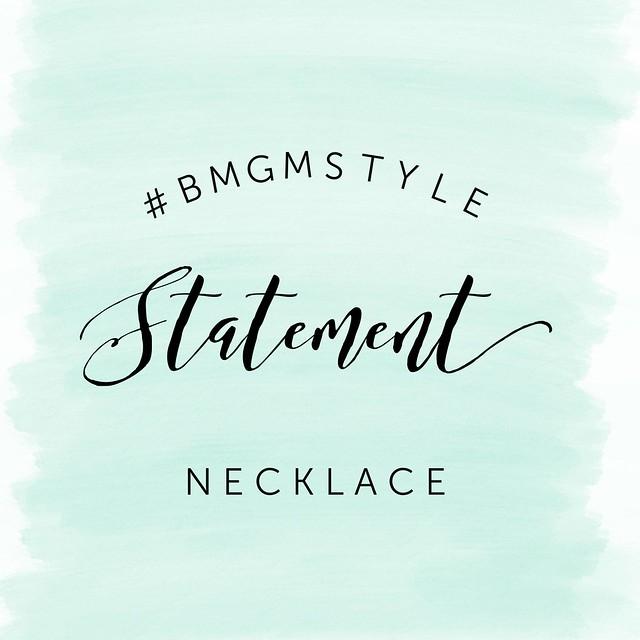 #BMGMStyle statement necklace