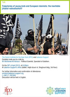 Public Lecture : Trajectories of young Arab and European Islamists: the inevitable jihadist radicalization? (Beirut, 28th of April 2015)
