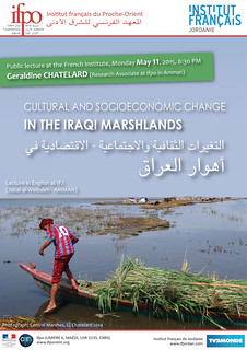 Public Lecture : Cultural and Socioeconomic Change in the Iraqi Marshlands (Amman, 11th May 2015)