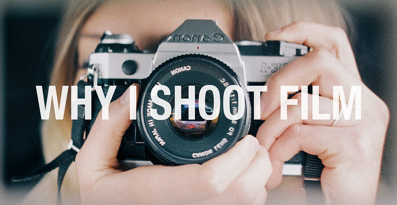 Why I Shoot Film
