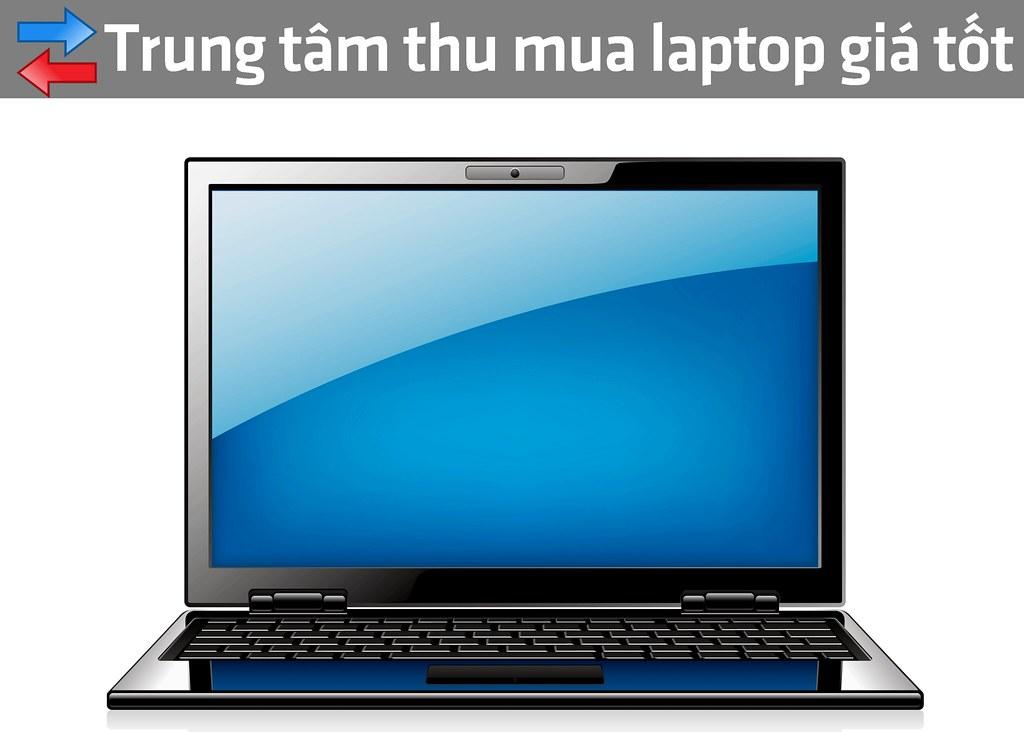 Thu mua laptop cũ, hư giá cao tận nơi tại HCM