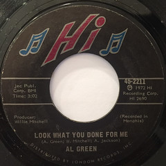 AL GREEN:LOOK WHAT YOU DONE FOR ME(LABEL SIDE-A)