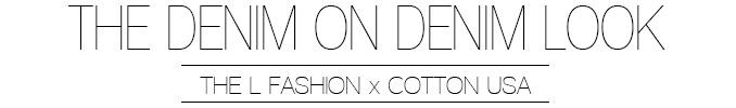Denim on Denim Look | Lisa Fiege | Cotton USA