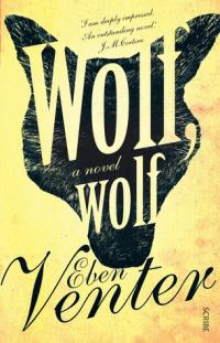 Wolf, Wolf by Eben Venter