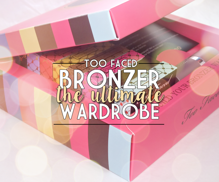 too faced the ultimate bronzer wardrobe (1)