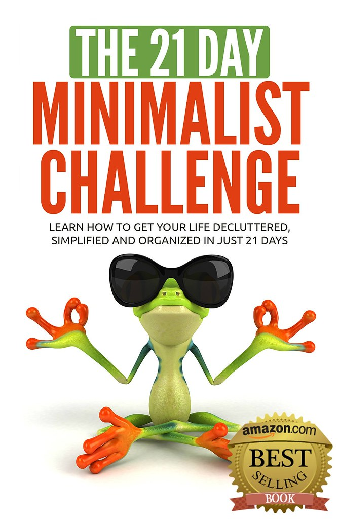 The 21 day Minimalist Challenge - learn how to get your life decluttered, simplified & organized