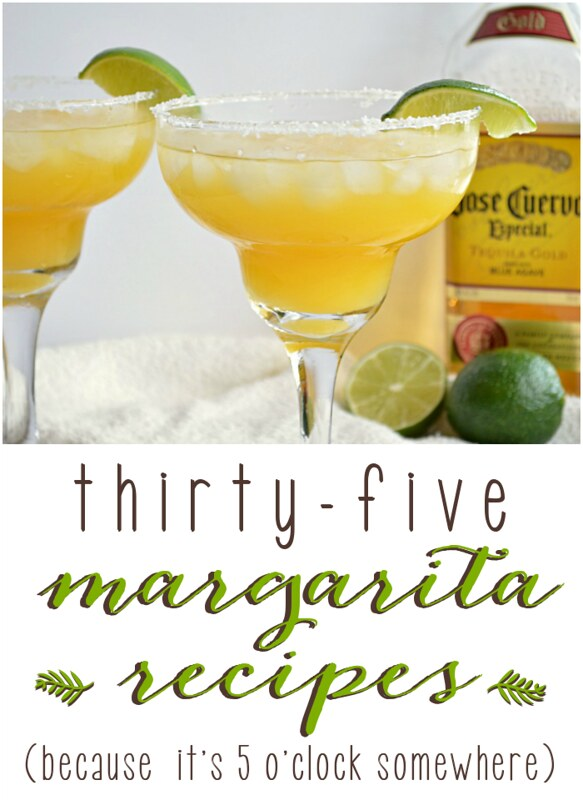 35 Margarita recipes!