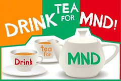 Drink Tea for MND!