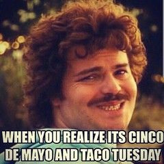 Cinco de Mayo AND Taco Tuesday?!? #JohnGStevens