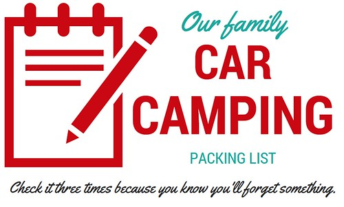 Our car camping packing list.