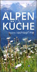 Blog-Event CXX - Alpenkueche(Einsendeschluss 15. Juni 2016)