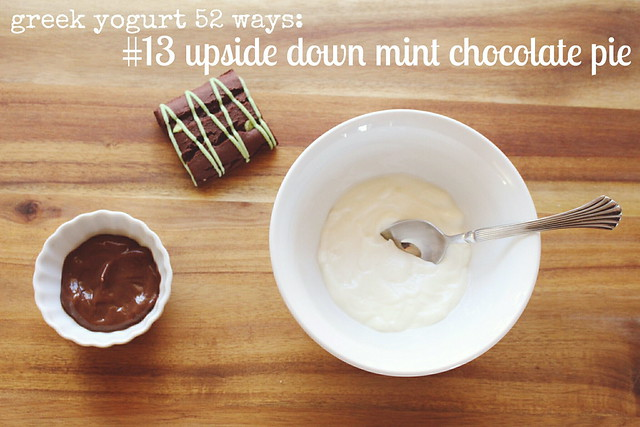 greek yogurt 52 ways: no. 13 upside down mint chocolate pie