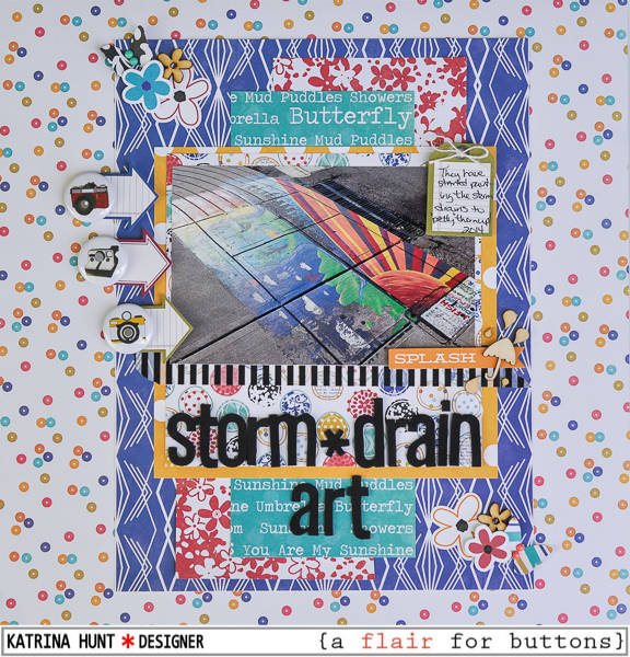 Storm_Drain_Art_Scrapbook_Layout_Katrina_Hunt_a_flair_for_buttons_Jillibean_Soup-600signed-1