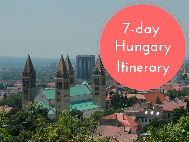 Seven-day Hungary Itinerary